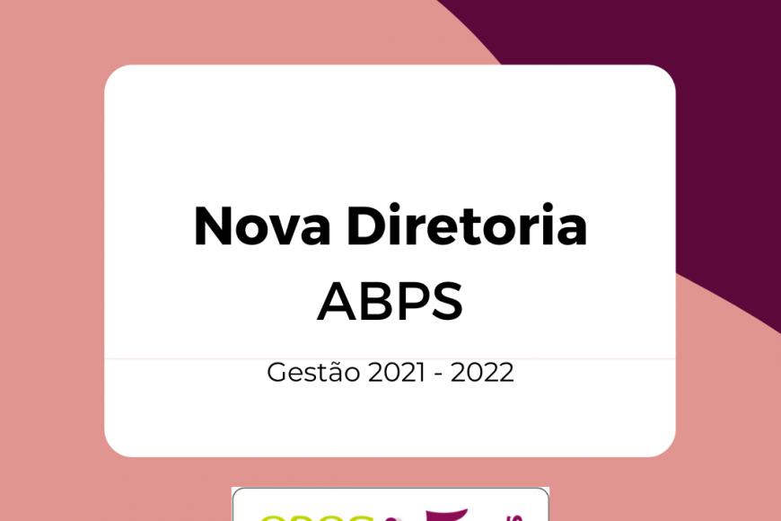 Nova Diretoria Executiva ABPS – Gestão 2021 – 2022