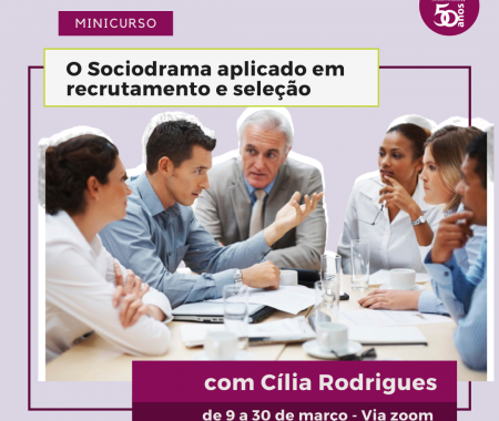 Minicurso O Sociodrama aplicado em recrutamento e seleção