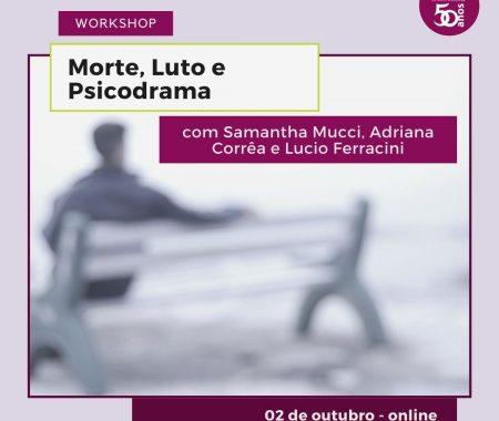 Workshop: Morte, luto e psicodrama