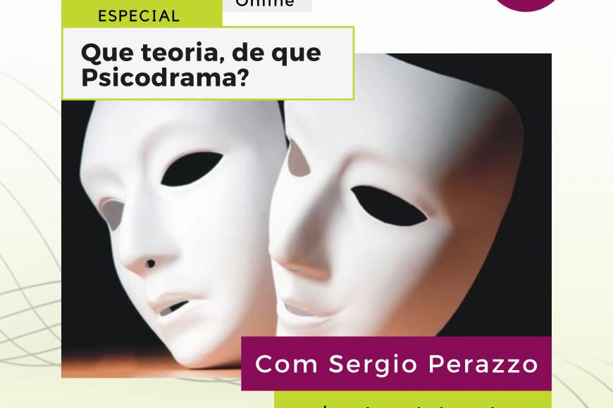 Aula aberta especial: Que teoria, de que psicodrama?